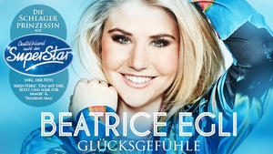 Superstar Beatrice Egli verffentlicht ihr erstes Album &quot;Glcksgefhle&quot;